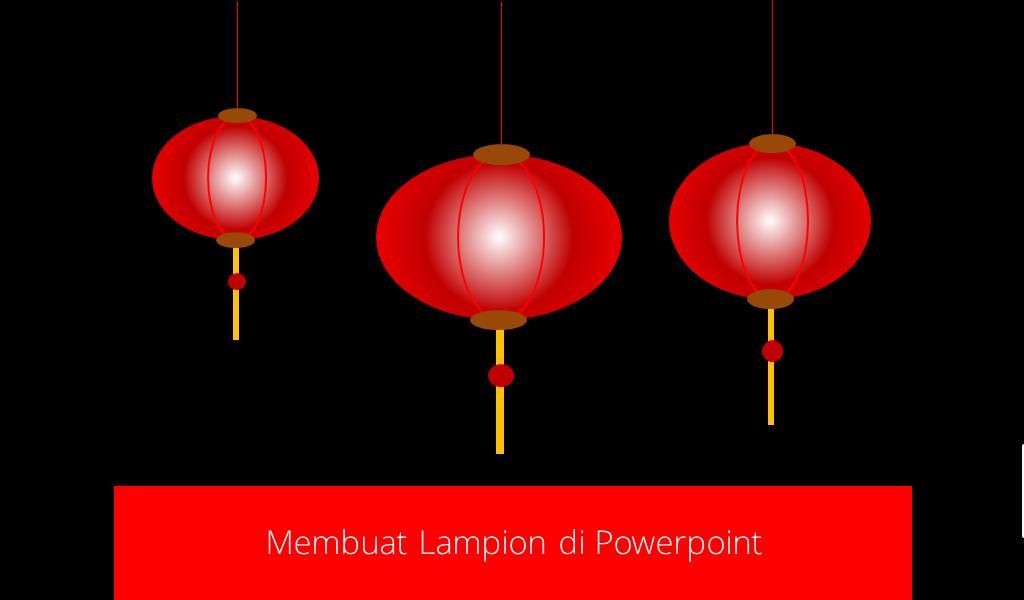 tutorial membuat lampion di Powerpoint