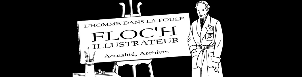Floc&#39;h Illustrateur L&#39;homme dans la foule Actualit Archives