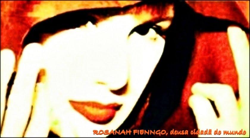 Rosanah Fienngo, deusa cidadã do mundo