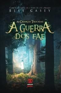 http://geracaoeditorial.com.br/blog/a-guerra-dos-fae-as-criancas-trocadas/