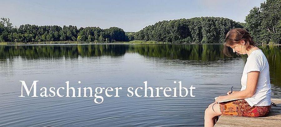 Maschinger schreibt