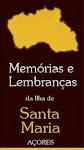 Memórias e Lembranças da Ilha de Santa Maria: