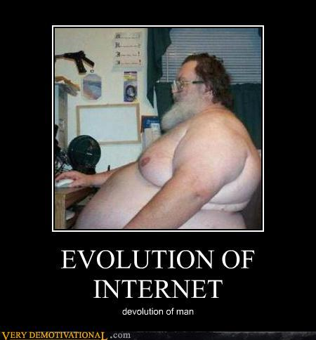 [Image: demotivational-posters-evolution-of-internet.jpg]
