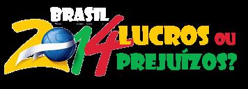 Brasil 2014 - Lucros ou Prejuízos