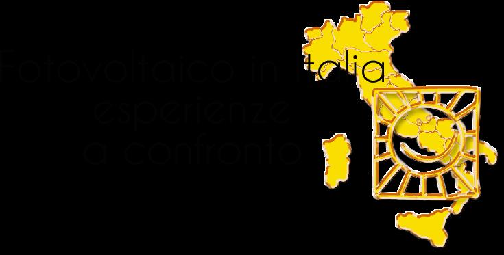 FOTOVOLTAICO IN ITALIA - ESPERIENZE A CONFRONTO