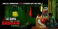 Le Gaya Saddam - Bollywood Movie
