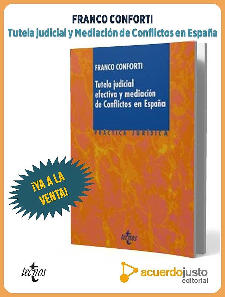 Franco Conforti: Tutela Judicial y Mediación de Conflictos en España