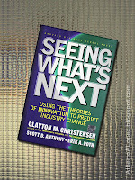 "Beauty shot picture of book by Clayton Christensen and Scott Anthony, ""Seeing What's Next"", ""Using Theories of Innovation to Predict Industry Change"
