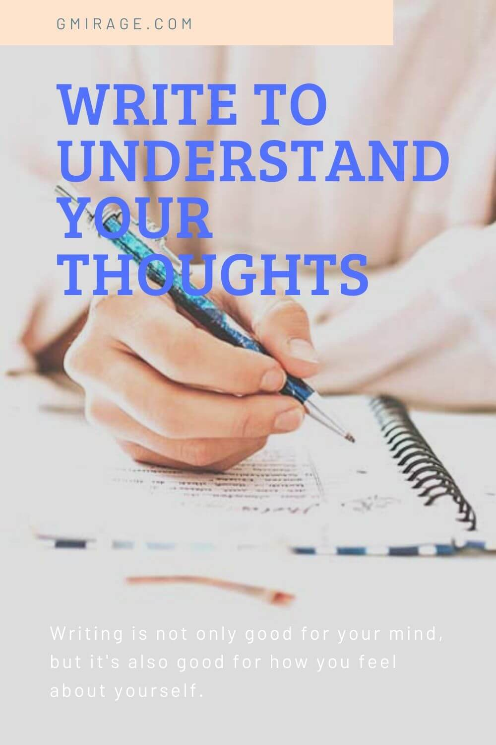 Write to understand your thoughts, it might be a thing of the not-so-distant past, but there are a lot of benefits for doing it. Writing is not only good for your mind, but for how you feel about yourself.