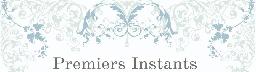 Premiers Instants