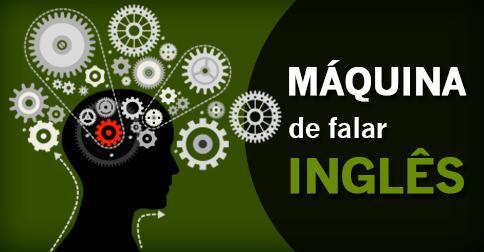 Curso Máquina de Falar Inglês