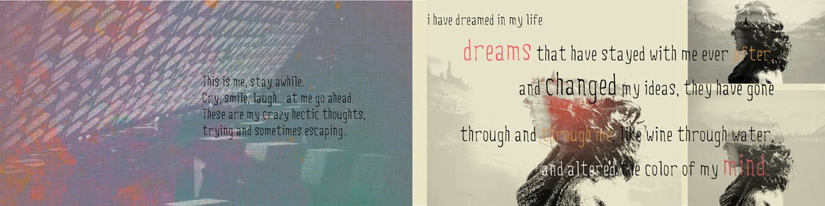 """I have dreamt in my life......."