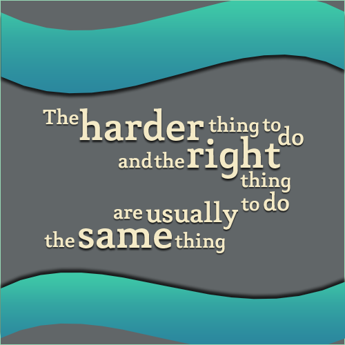 Biasalah, Ubahlah, Positive Quotes, Do the right thing quotes, the hardest thing, the right thing, the same thing