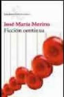 Ficción continua - J. María Merino.