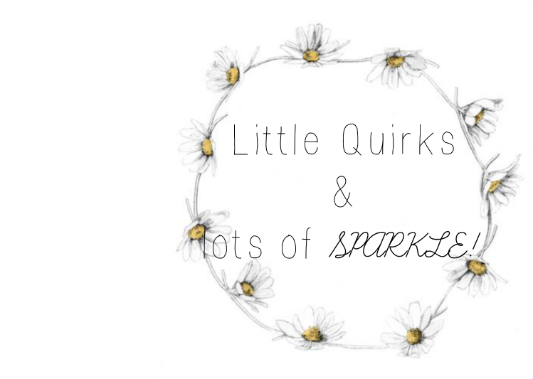 Little Quirks and Lots of Sparkle!