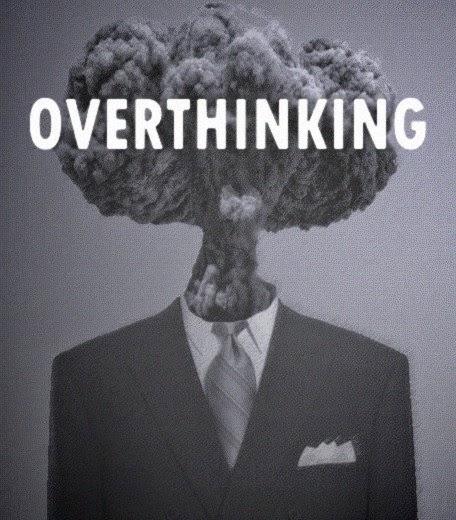 OverThinking, Aktifitas berpikir secara berlebihan