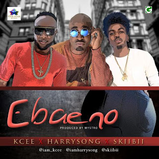 MUSIC: KCEE X HARRYSONG X SKIIBII – EBAENO (PROD. MYSTRO)