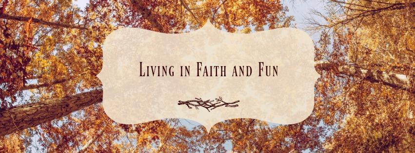 Living in Faith and Fun