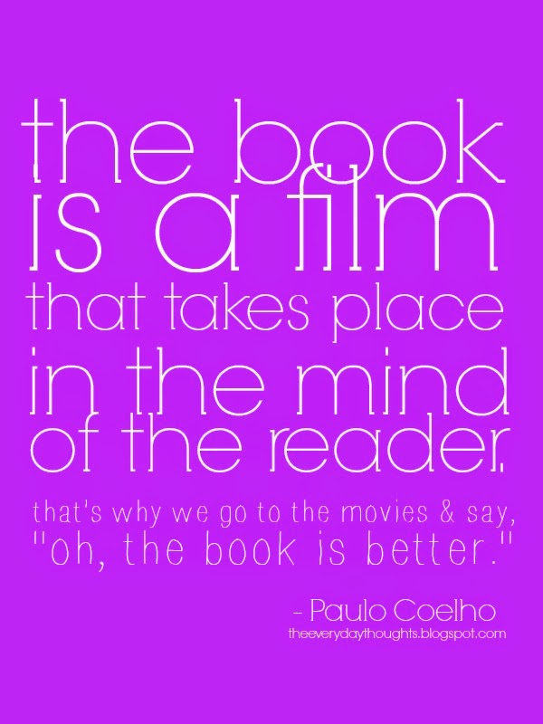 Books are Better Than Movies- Paulo Coelho