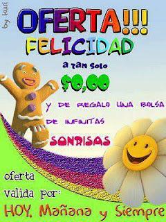 Oferta!!! Felicidad a tan solo 0.00 y de regalo una bolsa de infinitas sonrisas, oferta valida hoy, manañan y siempre