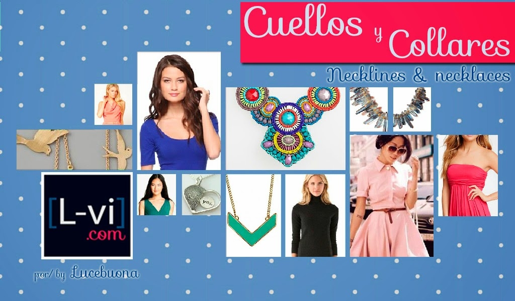[How to: Necklines & Necklaces] Cuellos y collares II. L-vi.com