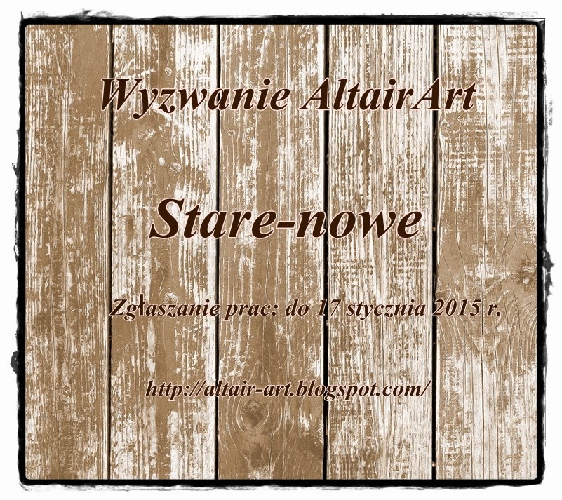 http://altair-art.blogspot.com/2014/12/wyzwanie-stare-i-nowe.html