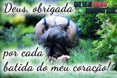 OBRIGADA PELO FÔLEGO DE VIDA!! PELO RESPIRAR!!! PELO MEU CORPO E SAÚDE!!!