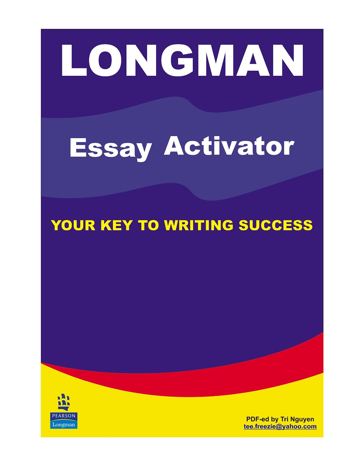 longman essay A step-by-step approach guides students through the writing process, from pre- writing to revision c.