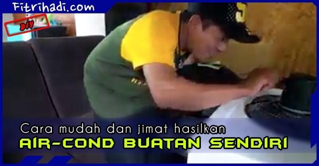 (Video) Cara Mudah Dan Jimat Bina Air-Cond