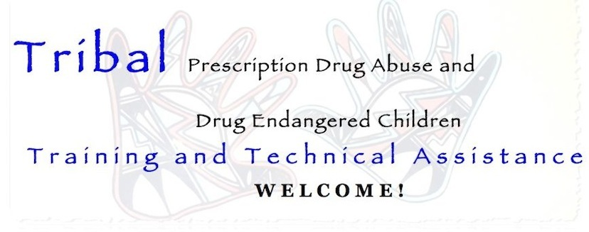 Tribal Prescription Drug Abuse and Drug Endangered Children