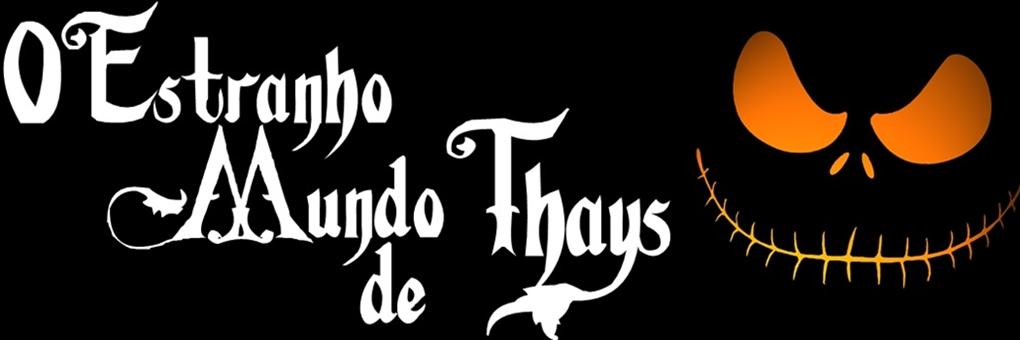 O Estranho Mundo de Thays