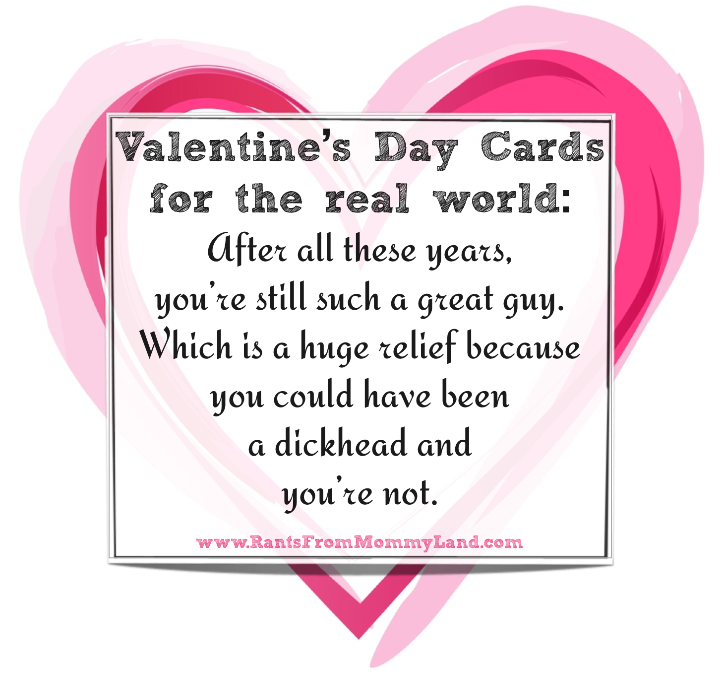 RANTS FROM MOMMYLAND Valentines for the Real World – Great Valentine Cards