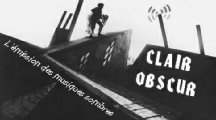 CLAIR OBSCUR - L'émission des Musiques Sombres