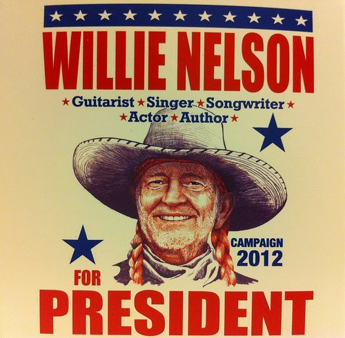 My Aimz Is True: Willie Nelson for President: myaimzistrue.blogspot.com/2012/11/willie-nelson-for-president.html
