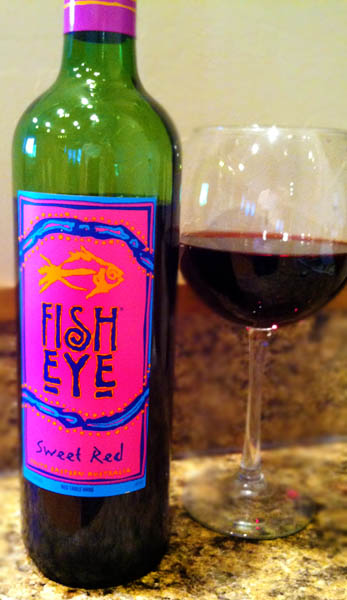 Bob 39 s brew and liquor reviews fish eye sweet red wine for White wine with fish