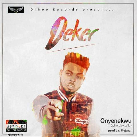 Dihoo Records, Deker, Onyenekwu, Music