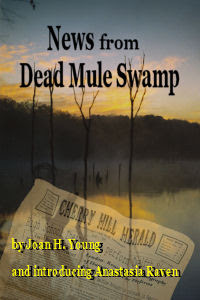 News from Dead Mule Swamp