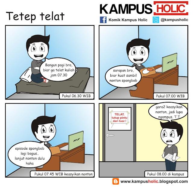 #105 mahasiswa Tetep aja punya alasan buat telat