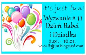http://itsjfun.blogspot.com/2016/01/wyzwanie-11-dzien-babci-i-dziadka.html