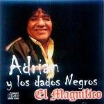 Adrián y los Dados Negros El Magnífico 2006 Disco Completo