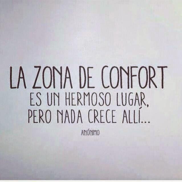 frases de reflexion la zona de confort es un hermoso lugar