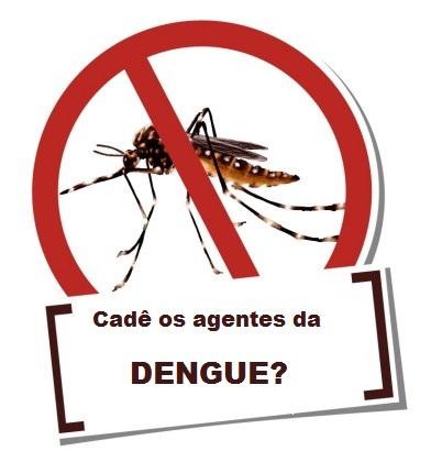 Cadê os agentes da dengue
