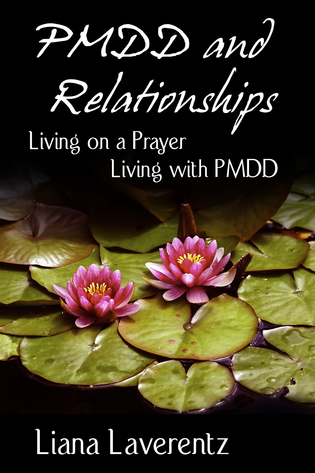 PMDD and Relationships.  Click on the cover to buy at Amazon.