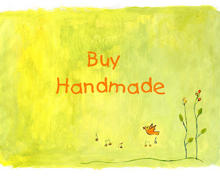 Buy Handmade for yourself or gifts for someone else.