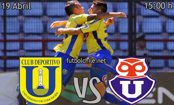 Universidad de Concepción vs Universidad de Chile - Campeonato Clausura - 15:00 h - 19/04/2014