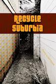 Recycle Suburbia