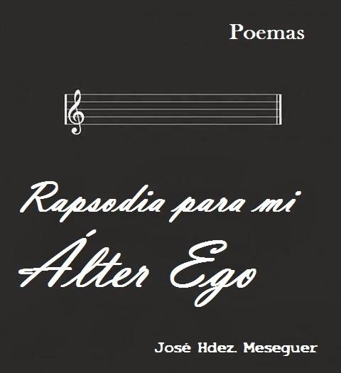 Rapsodia Para Mi Álter Ego. Poemas.
