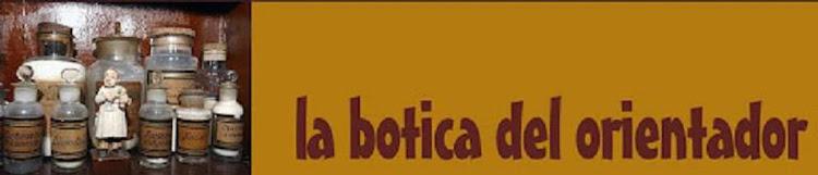 LA BOTICA DEL ORIENTADOR