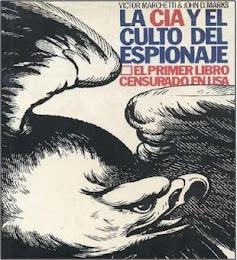 """""""LA CIA Y EL CULTO AL ESPIONAJE"""". Por Víctor Marchetti y John Marks."""