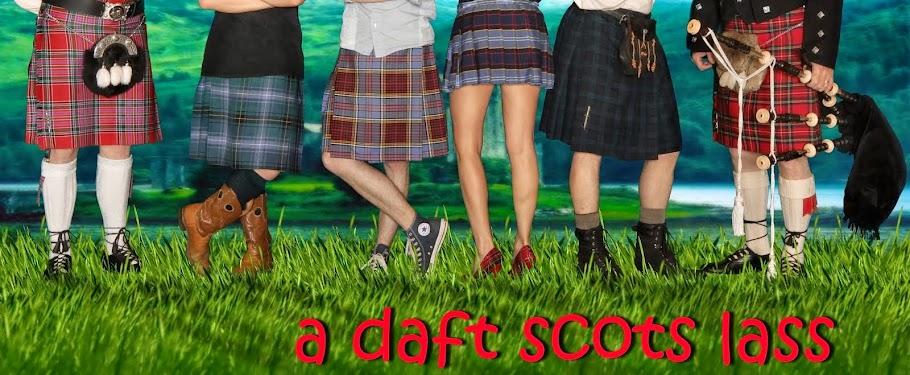 [A Daft Scots Lass]